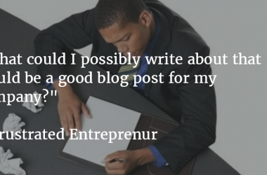 The Problem With (and Solution To) Blogging for Entrepreneurs